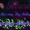 Selena (Missing My Baby-KeeshMixx) Ft Young Keesh