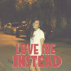Love Me Instead (Mariel's Cover)