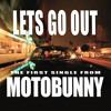 Motobunny - Let's Go Out