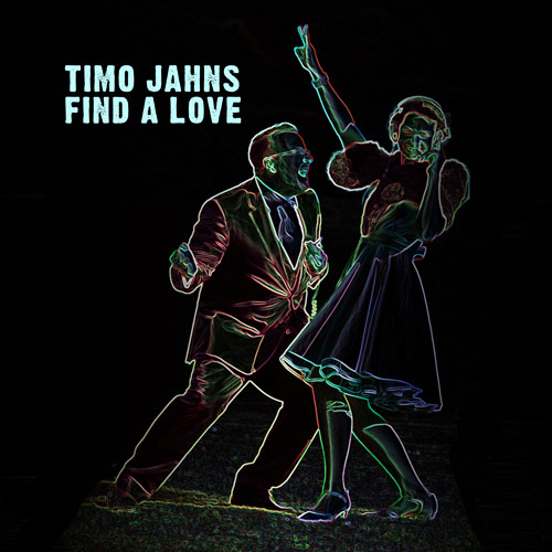 Timo Jahns - Find A Love (Original Mix) - OUT NOW!