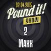 Maxx - Pound it! Show #02 mp3