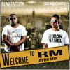 Dj Matafesta feat Dj michel -Welcome to RM FAMILY AfroRemixX style