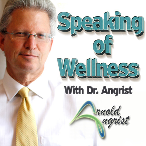 Dr. Angrist - Speaking of Wellness - Who is the best Doctor?