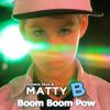 MattyB - Boom Boom Pow
