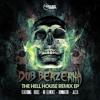 Dub Berzerka - Hell House Rmx E.p  feat. Dominator / Hedex / Nu Elementz / Jazza
