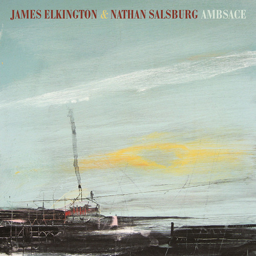 "James Elkington & Nathan Salsburg - Ambsace: ""Up of Stairs"" (2015, PoB-21)"