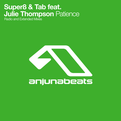 Super8 and Tab Ft. Julie Thompson - Patience (Extended Mix)