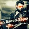 Farhaan Saeed - Sajna (Shaikh Brothers & DJ Seenu Remix) mp3
