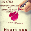 DJ GILL Heartless - Main Dhoondne Ko Remix Sean Garrett Ft Nicki Minaj