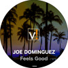 Joe Dominguez - Feels Good (Original Mix) [VIKE RECORDINGS]