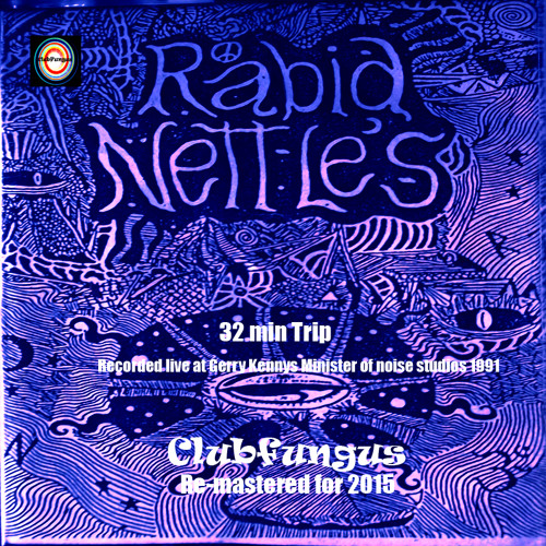 Rabid Nettles 32 Min Trip 1991 🔊