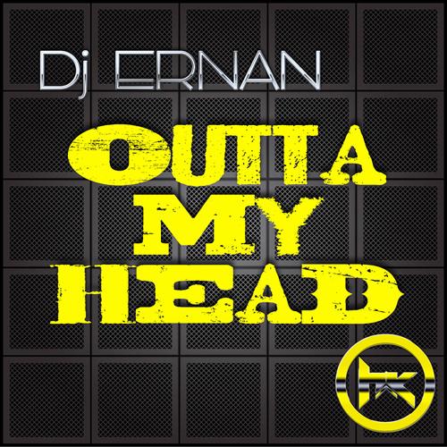 Dj Ernan - Outta My Head (Original Mix)
