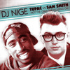 Tupac Vs. Sam Smith - Not The Only One Holding On (DJ Nige Mash-Up) FREE DOWNLOAD