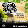 Good Vibes 043 - Dripping & Dropping