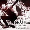 Jack U - Take U There ft. Kiesza (Dylan Locke Remix)