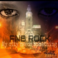 Pnb Rock my city needs something