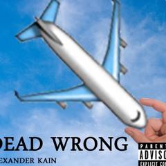 Dead Wrong- Alexander Kain
