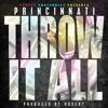 Princinnati - Throw It All