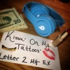 Kissing On My Tattoos (Letter 2 my Ex)
