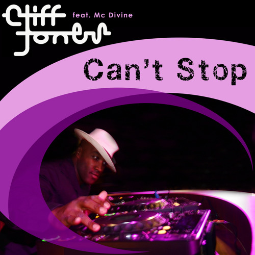 Cliff Jones ft MC Divine - Can't Stop (Original Mix, BIP Records 2009)