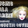 Putri Bahar - Pusing Pala Barbie Acoustic Cover