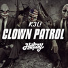 Clown Patrol (Hayzy Bootleg) - K3L! [FREE DOWNLOAD]