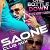 ONE BOTTLE DOWN (Club Mix) - DJ SAone