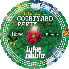 The 2015 Courtyard Party Mix