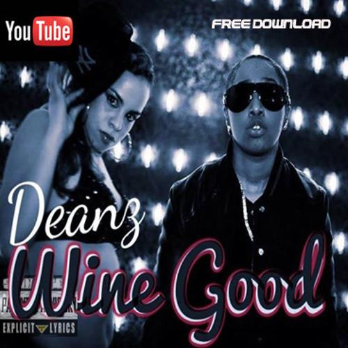Deanz - Wine Good - Produced by Basti Beats