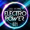 Electro Power 21 - GTA & Wiwek - DJ SNAKE, MERCER -Jack Ü - Gabriel  Castello