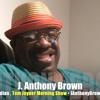 Bursting through morning radio, it's comic J. Anthony Brown! INTERVIEW