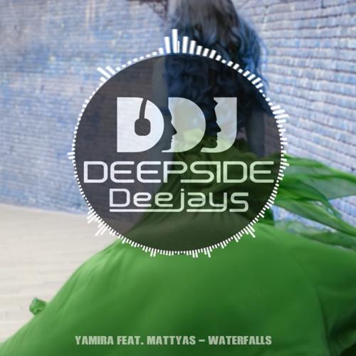 Waterfalls (Deepside Deejays Remix