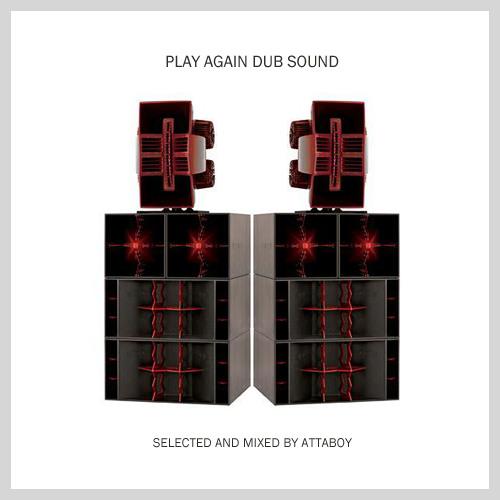 Attaboy - Play Again Dub Sound