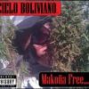 CIELO BOLIVIANO - MAKOÑA fREE ft. KANTO A LA RESISTENCIA
