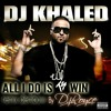DJ KHALED ALL DO IS WIN MASHUP EXTEND REMIX BY  DJ ROYCE
