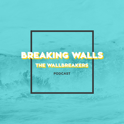 BW - EP12: State Of The WallBreakers Address for Spring 2015