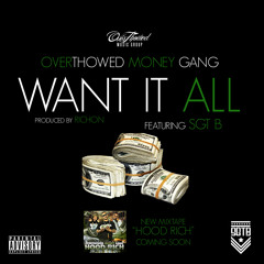 OverThowed Money Gang - Want It All (feat. Sgt.B)