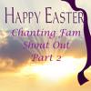 Chanting Fam Shout Out, Part 2