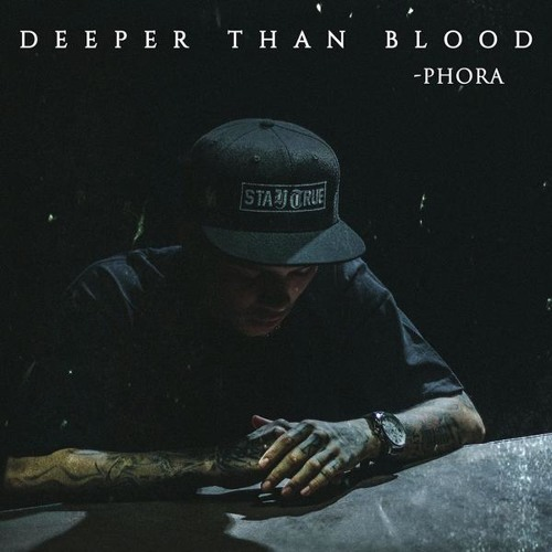 Phora - Deeper Than Blood [Prod  Eskupe] by PHORA   Phora YoursTruly