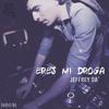 Mix Eres Mi Droga - Jeffrey DA' 2015