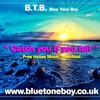 B.T.B. ~ Catch You If You Fall *FREE Download * House Music !