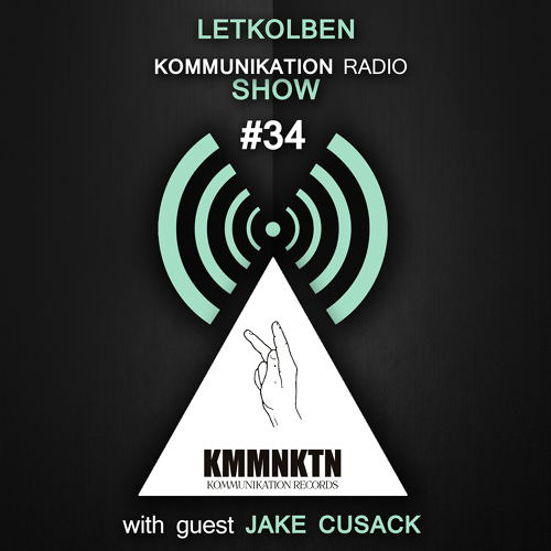 Letkolben - Kommunikation Radio Show 034 with guest Jake Cusack / Britain