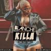 Blanche-Killa(Prod By Ayo Beatz)