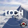 LOCH - Came This Far.mp3
