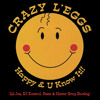 Crazy L'eggs - Happy & U Know It (Lil Jon, DJ Kontrol, Ruen & Mister Gray Bootleg)