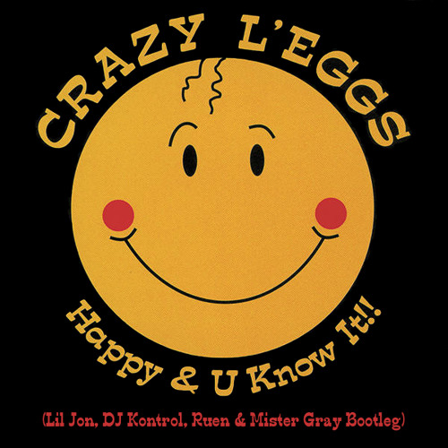 Crazy L'eggs - Happy & U Know It / Doin' His Own Thang