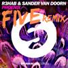 R3hab & Sander Van Doorn - Phoenix (FIVE REMIX)[FREE DOWNLOAD]