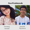 FourFiveSeconds (Cover with Coleene Versoza)