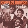 The Melodians - Rivers of Babylon Dubplate for Bulletproof Sound