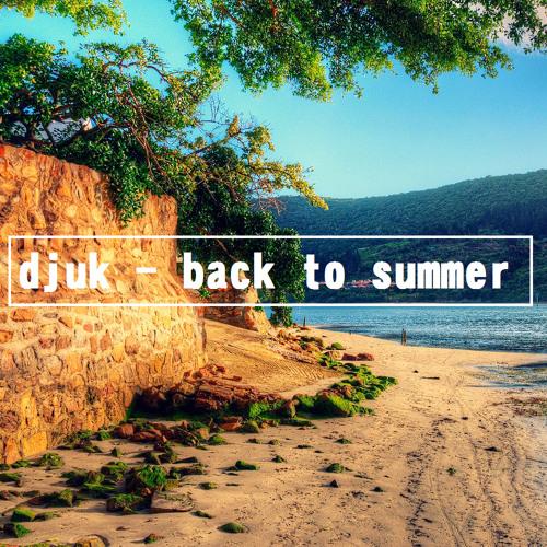 DJUK - Back To Summer (Free Download)